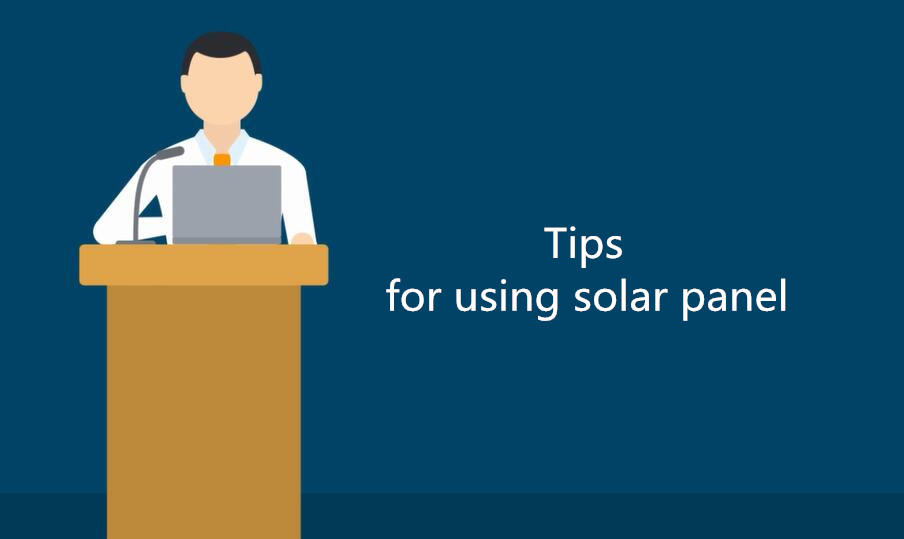 4 tips for using solar panel