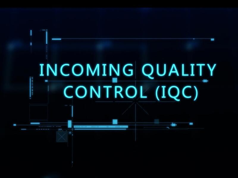 Incoming Quality Control before Manufacturing